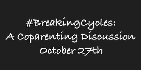 #BreakingCycles: A Coparenting Discussion tickets