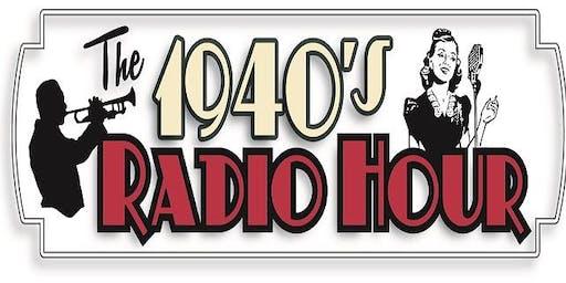The 1940's Radio Hour