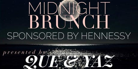 MIDNIGHT BRUNCH Sponsored by Hennessy tickets
