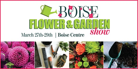 Boise Flower & Garden Show tickets
