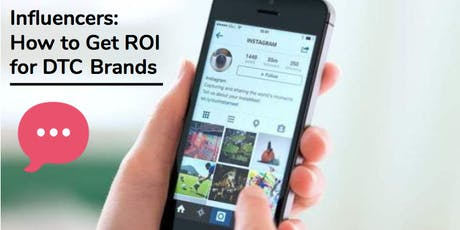Influencers: How to Get ROI for DTC Brands tickets