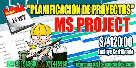 """CURSO: PLANIFICACIÓN DE PROYECTOS CON """"MS PROJECT"""" (S/. 120.00) entradas"""