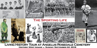 The Sporting Life: Living History Tour at Angelus Rosedale Cemetery