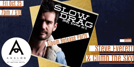 The Slow Drag's Debut Album Release Party w/Steve Everett and Climb the Sky tickets