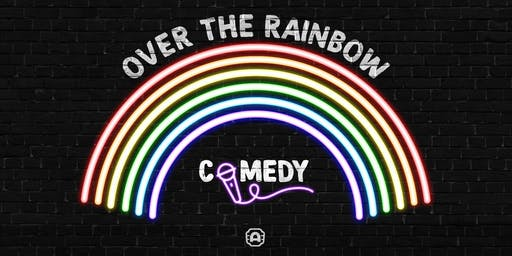 Over The Rainbow Comedy - September