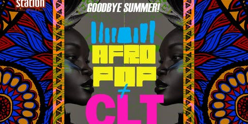 AfroPop! Charlotte, Vol.35: Goodbye Summer 2019