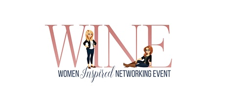 WINE - Women Inspired Networking Event tickets