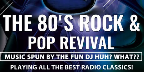 The 80's Rock & Pop Revival tickets
