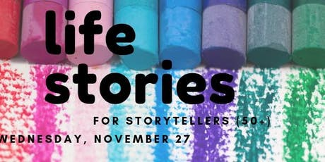Life Stories (Creative Mediums for Storytellers 50+) tickets