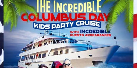 Incredible Columbus Day Kids Party Cruise (12:00pm-2:30pm) tickets