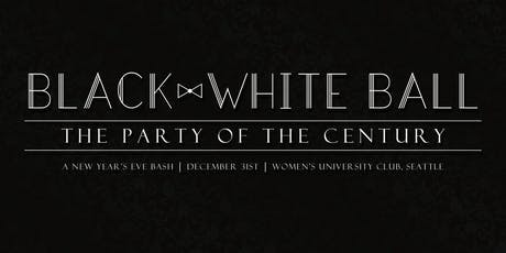 Black & White Ball: The Party of the Century (A New Year's Eve Bash) tickets