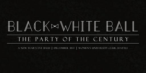 Black & White Ball: The Party of the Century (A New Year's Eve Bash)