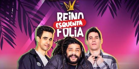 ESQUENTA Reino Folia tickets