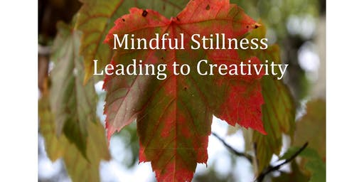 Mindful Stillness Leading to Creativity