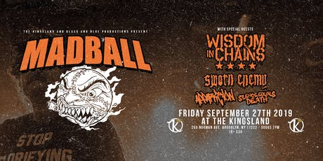 The Kingsland & BlacknBlue Presents:Madball w/ Wisdom in Chains&Sworn Enemy tickets