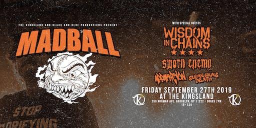 The Kingsland & BlacknBlue Presents:Madball w/ Wisdom in Chains&Sworn Enemy