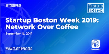Startup Boston Week 2019: Network Over Coffee tickets