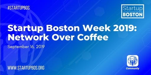 Startup Boston Week 2019: Network Over Coffee