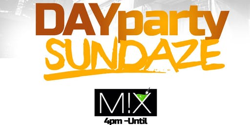 Day Party Sundaze @ MixBricktown | 4pm-9pm