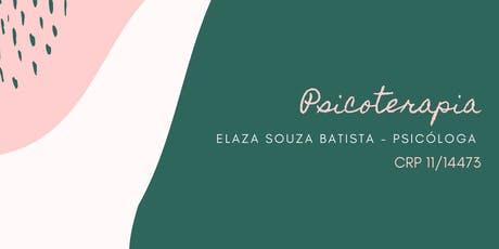 Psicoterapia | Psicóloga Elaza Souza Batista | CRP 11/14473 ingressos
