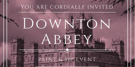 Downton Abbey Paint & Sip Tea Pop Up tickets