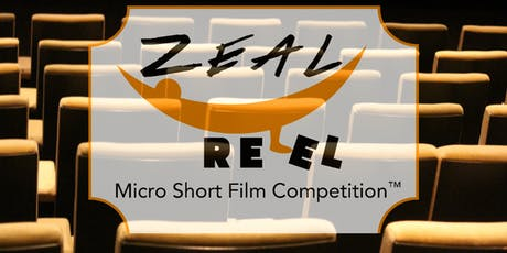 Zeal Reel Micro Short Film Competition Screening tickets