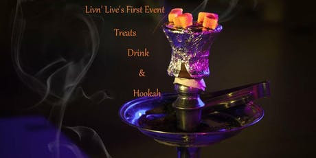 Livin'Live Treats, Drink, & Hookah tickets