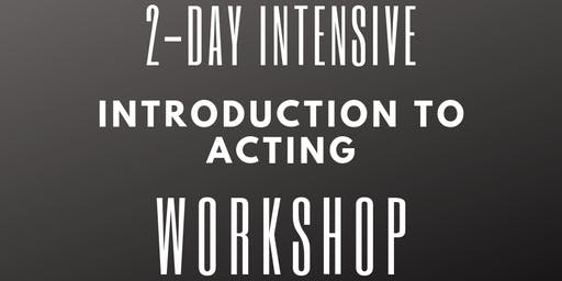 2-Day Intensive Intro to Acting Workshop: November 2019