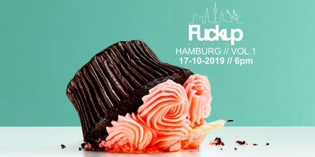 Fuckup Nights Hamburg - New Chapter Vol.1 Tickets