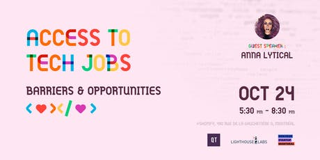 Access to tech jobs 	Barriers & Opportunities tickets