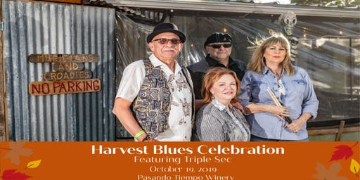 Harvest Blues Celebration  featuring Triple Sec at Pasando Tiempo Winery
