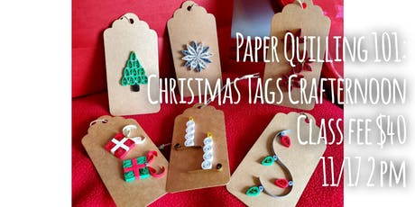 Paper Quilling 101: Christmas Tags Crafternoon tickets