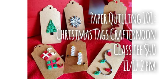 Paper Quilling 101: Christmas Tags Crafternoon