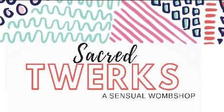 Sacred Twerks *A Sensual Wombshop  tickets