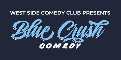 Blue Crush Comedy Show - FREE TICKETS tickets