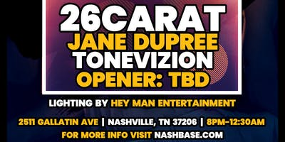 11/29, 8pm - 26Carat, Jane Dupree, ToneVizion & DJ Battle Winner