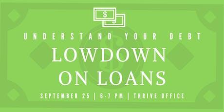 Lowdown On Loans tickets