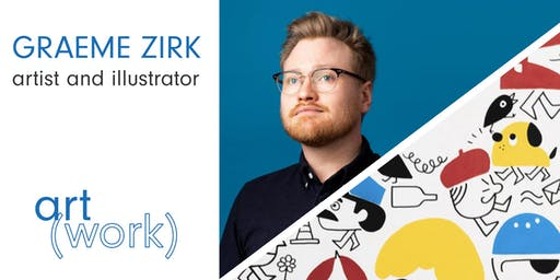 Art(Work) Career Workshop Series with Graeme Zirk (90 min)