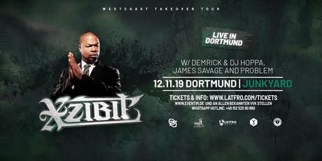 Xzibit  Live in Dortmund - 12.11.19 - Junkyard Tickets