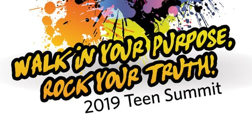 Walk in your Purpose, Rock your Truth 2019 Teen Summit