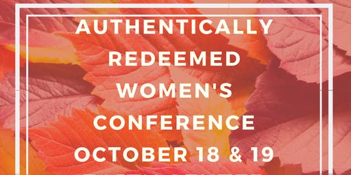Authentically Redeemed Women's Conference