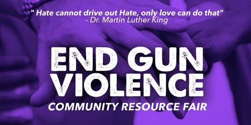End Gun Violence Community Resource Fair