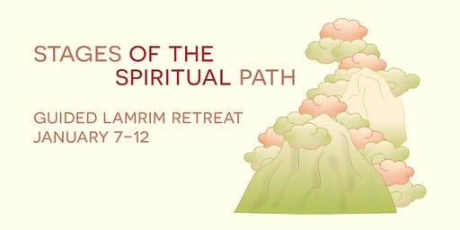 Stages of the Spiritual Path - a Guided Meditation Retreat