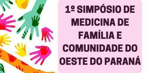 I Simpósio de Medicina de Família e Comunidade do Oeste do Paraná