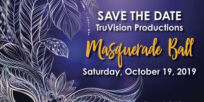 TruVision Productions Masquerade Ball Fundraiser