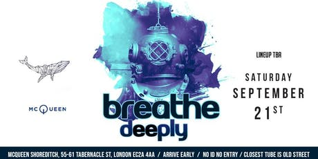 Breath Deeply at McQUEEN - Shoreditch tickets