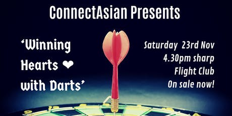 ConnectAsian Presents - 'Winning Hearts With Darts' - Flight Club tickets