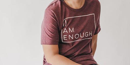 I AM ENOUGH. Women's Night