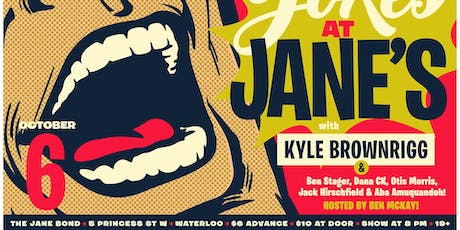 Jokes at Jane's #7 (Headliner: Kyle Brownrigg) tickets