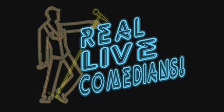 Real Live Comedians tickets